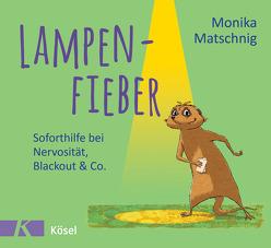 Lampenfieber von Matschnig,  Monika, Pannen,  Kai