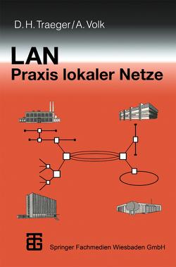 LAN Praxis Lokaler Netze von Traeger,  Dirk, Volk,  Andreas