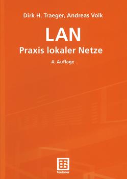 LAN Praxis lokaler Netze von Traeger,  Dirk H., Volk,  Andreas