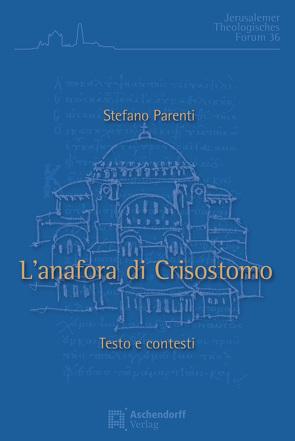 L'Anafora di Crisostomo von Parenti,  Stefano