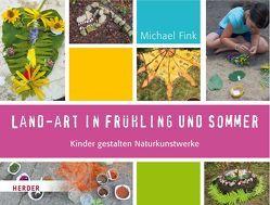 Land-Art in Frühling und Sommer von Fink,  Michael