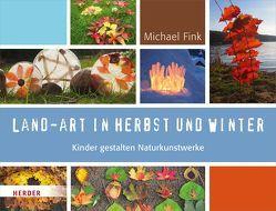 Land-Art in Herbst und Winter von Fink,  Michael