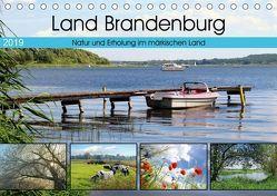 Land Brandenburg – Natur und Erholung im märkischen Land (Tischkalender 2019 DIN A5 quer)