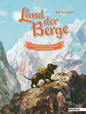 Land der Berge von Hurzlmeier,  Rudi, Ziegelwagner,  Michael