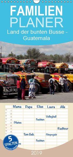 Land der bunten Busse – Guatemala – Familienplaner hoch (Wandkalender 2019 , 21 cm x 45 cm, hoch) von Flori0