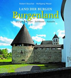 Land der Burgen – BURGENLAND von Bouchal,  Robert, Meyer,  Wolfgang