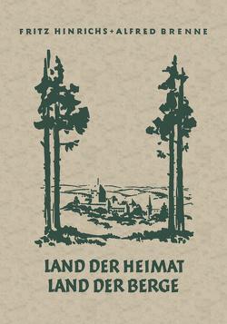 Land der Heimat Land der Berge von Hinrichs,  Fritz
