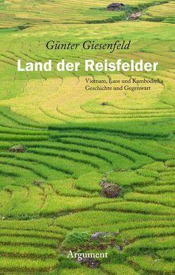 Land der Reisfelder von Giesenfeld,  Günter