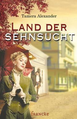 Land der Sehnsucht von Alexander,  Tamera, Lutz,  Silvia