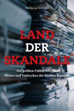Land der Skandale von Fürweger,  Wolfgang