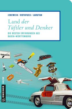 Land der Tüftler und Denker von Jenewein,  Andrea, Larutan,  Justin, Rothfuß,  Frank