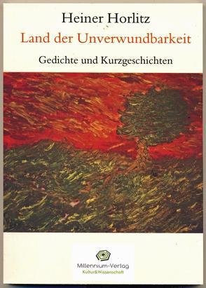 Land der Unverwundbarkeit von Horlitz,  Heiner