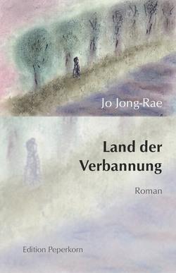 Land der Verbannung von Herbst,  Martin, Jo,  Jong-Rae, Lee,  Kiyang