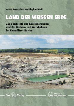 Land der weißen Erde von Pfeil,  Siegfried, Schwerdtner,  Günter