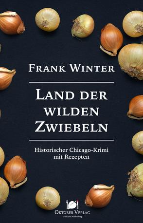 Land der wilden Zwiebeln von Winter,  Frank