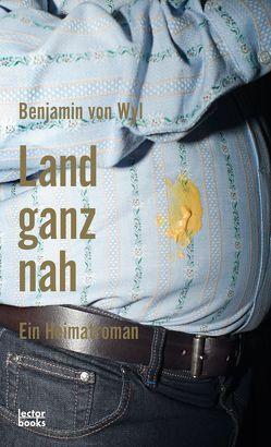 Land ganz nah von von Wyl,  Benjamin