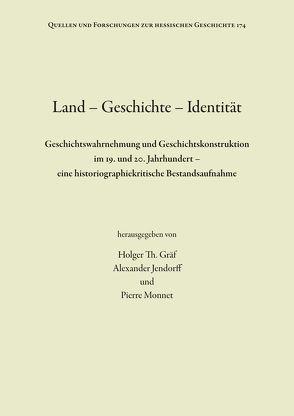 Land – Geschichte – Identität von Graef,  Holger Th, Jendorff,  Alexander, Monnet,  Pierre