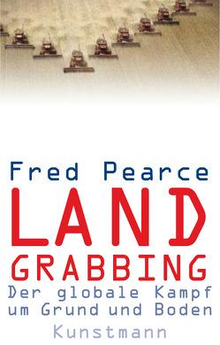 Land Grabbing von Gockel,  Gabriele, Pearce,  Fred, Steckhan,  Barbara