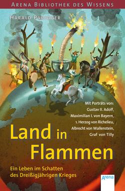 Land in Flammen. Ein Leben im Schatten des Dreißigjährigen Krieges von Parigger,  Harald
