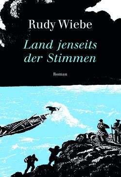 Land jenseits der Stimmen von Utz,  Joachim, Wiebe,  Rudy