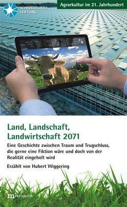 Land, Landschaft, Landwirtschaft 2071 von Schallwich,  Dietmar, Thien,  Roderich, Wiggering,  Hubert