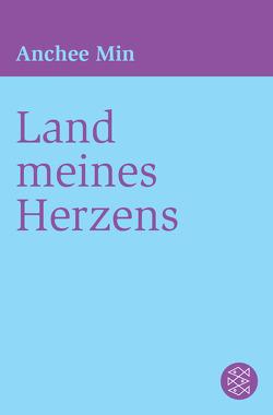 Land meines Herzens von Lichtblau,  Heidi, Min,  Anchee