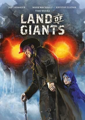 Land of Giants von Cronauer,  Jan, Wachholz,  Mark, Wuerz,  Timo, Zlatnik,  Krystof