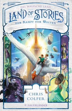Land of Stories: Das magische Land 6 – Der Kampf der Welten von Colfer,  Chris, Dorman,  Brandon, Pfeiffer,  Fabienne
