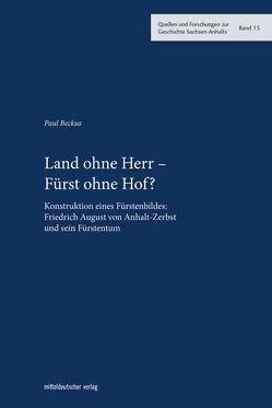 Land ohne Herr – Fürst ohne Hof? von Beckus,  Paul