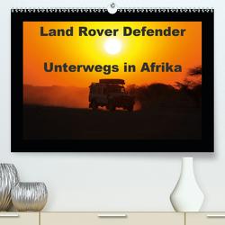 Land Rover Defender – Unterwegs in Afrika (Premium, hochwertiger DIN A2 Wandkalender 2021, Kunstdruck in Hochglanz) von Sander,  Stefan