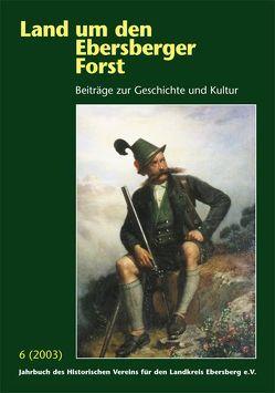 Land um den Ebersberger Forst – Beiträge zur Geschichte und Kultur…. von Schäfer,  Bernhard