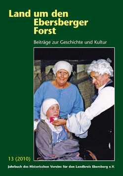Land um den Ebersberger Forst – Beiträge zur Geschichte und Kultur…. / Land um den Ebersberger Forst 13/2010 Beiträge zur Geschichte und Kultur von Schäfer,  Bernhard
