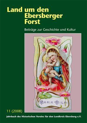 Land um den Ebersberger Forst – Beiträge zur Geschichte und Kultur…. / Land um den Ebersberger Forst Band 11 / 2008 von Historischer Verein für den Landkreis Ebersberg e.V., Schäfer,  Bernhard