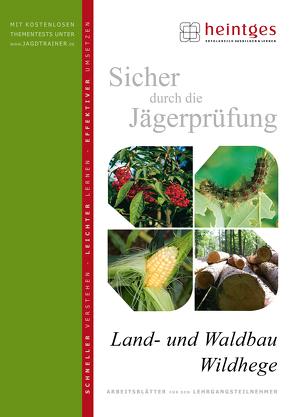 Land- und Waldbau, Wildhege von Heintges,  Wolfgang, Schmidt,  Klaus