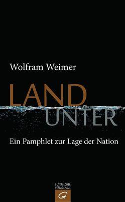 Land unter von Weimer,  Wolfram