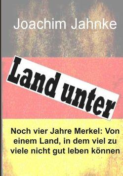 Land unter von Jahnke,  Joachim