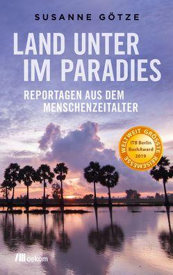 Land unter im Paradies von Götze,  Susanne