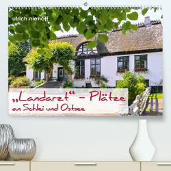 """""""Landarzt"""" – Plätze an Schlei und Ostsee (Premium, hochwertiger DIN A2 Wandkalender 2020, Kunstdruck in Hochglanz) von Niehoff,  Ulrich"""
