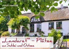 """Landarzt"" – Plätze an Schlei und Ostsee (Wandkalender 2018 DIN A3 quer) von Niehoff,  Ulrich"