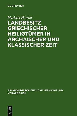 Landbesitz griechischer Heiligtümer in archaischer und klassischer Zeit von Horster,  Marietta