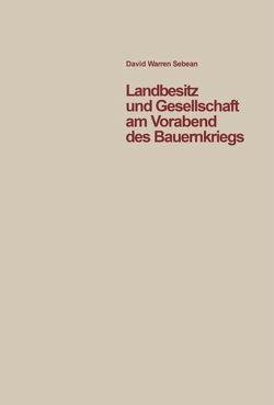 Landbesitz und Gesellschaft am Vorabend des Bauernkriegs von Sabean,  David W