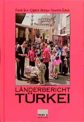 Länderbericht Türkei von Akkaya,  Çiǧdem, Özbek,  Yasemin, Sen,  Faruk