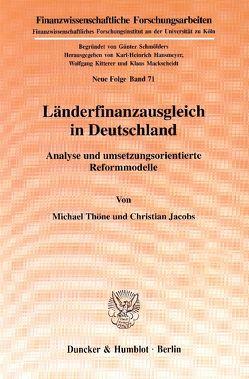Länderfinanzausgleich in Deutschland. von Jacobs,  Christian, Thöne,  Michael