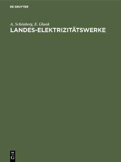 Landes-Elektrizitätswerke von Glunk,  E., Schönberg,  A.