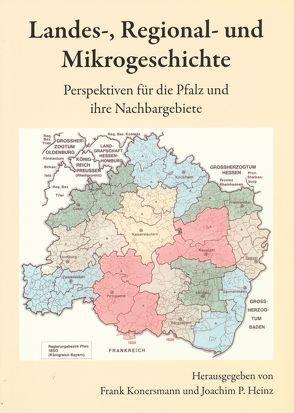 Landes-, Regional- und Mikrogeschichte von Heinz,  Joachim P., Konersmann,  Frank