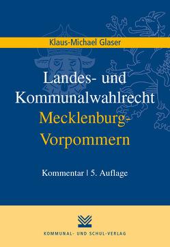 Landes- und Kommunalwahlrecht Mecklenburg-Vorpommern von Glaser,  Klaus M