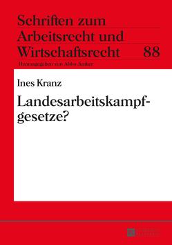 Landesarbeitskampfgesetze? von Kranz,  Ines