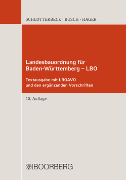 Landesbauordnung für Baden-Württemberg – LBO von Busch,  Manfred, Hager,  Gerd, Schlotterbeck,  Karlheinz