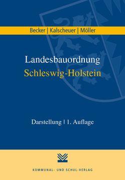 Landesbauordnung Schleswig-Holstein von Becker,  Christian, Kalscheuer,  Fiete, Möller,  Kaspar H.