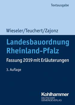 Landesbauordnung Rheinland-Pfalz von Teuchert,  Christian, Wieseler,  Heiner, Zajonz,  Susanne